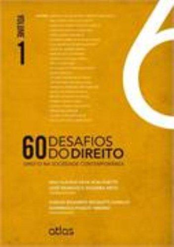 60 Desafios do Direito: Direito na Sociedade Contemporânea - Vol.1, livro de Ana Claudia Silva Scalquette