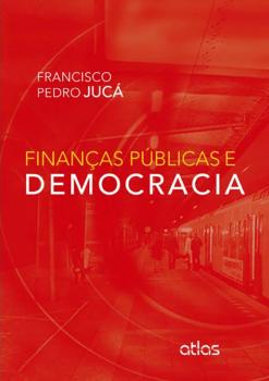 Finanças públicas e democracia, livro de Francisco Pedro Jucá