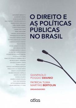 O direito e as políticas públicas no Brasil, livro de Patrícia Tuma Martins Bertolin, Gianpaolo Poggio Smanio
