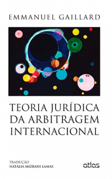 Teoria jurídica da arbitragem internacional, livro de Emmanuel Gaillard