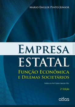Empresa estatal - Função econômica e dilemas societários - 2ª edição, livro de Mario Engler Pinto Junior