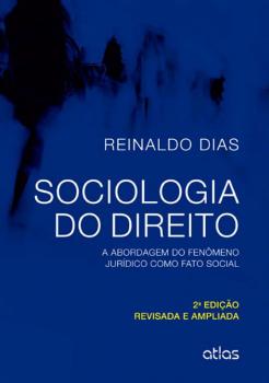 Sociologia do direito - A abordagem do fenômeno jurídico como fato social - 2ª edição, livro de Reinaldo Dias