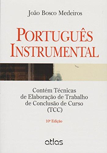 PORTUGUÊS INSTRUMENTAL: Contém Técnicas de Elaboração de Trabalho de Conclusão de Curso (TCC), livro de João Bosco Medeiros