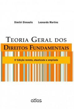 Teoria geral dos direitos fundamentais - 5ª edição, livro de Dimitri Dimoulis, Leonardo Martins