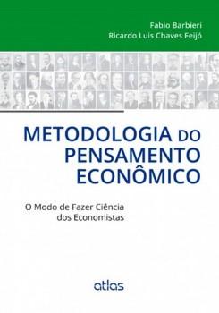Metodologia do pensamento econômico - O modo de fazer ciência dos economistas, livro de Fabio Barbieri, Ricardo Luis Chaves Feijó
