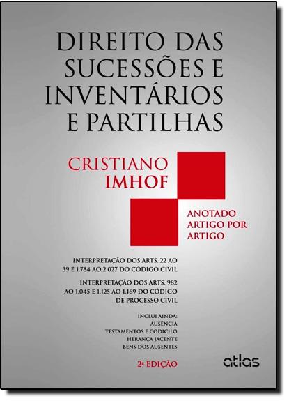 Direito das Sucessões e Inventários e Partilhas: Anotado Artigo por Artigo, livro de Cristiano Imhof