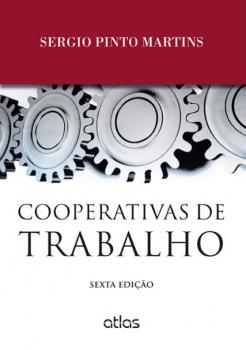 Cooperativas de trabalho - 6ª edição, livro de Sergio Pinto Martins