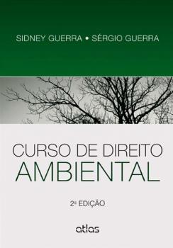 Curso de direito ambiental - 2ª edição, livro de Sérgio Guerra, Sidney Guerra