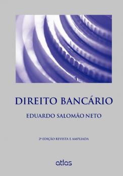 Direito bancário - 2ª edição, livro de Eduardo Salomão Neto