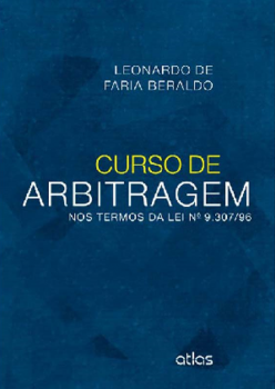 Curso de arbitragem - Nos termos da lei nº 9.307/96, livro de Leonardo de Faria Beraldo