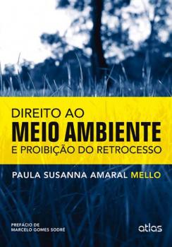 Direito ao meio ambiente e proibição do retrocesso, livro de Paula Susanna Amaral Mello