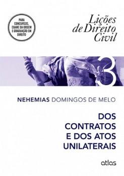 Dos contratos e dos atos unilaterais, livro de Nehemias Domingos de Melo
