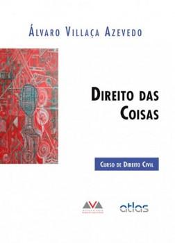 Direito das coisas - Curso de direito civil, livro de Álvaro Villaça Azevedo