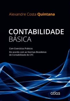 Contabilidade básica - Com exercícios práticos - Ne acordo com as normas brasileiras de contabilidade do CFC, livro de Alexandre Costa Quintana