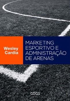 Marketing esportivo e administração de arenas, livro de Wesley Cardia