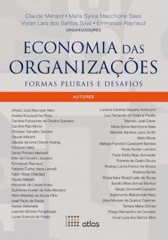 Economia das organizações - Formas plurais e desafios, livro de Claude Ménard, Emmanuel Raynaud, Maria Sylvia Macchione Saes, Vivian Lara dos Santos Silva