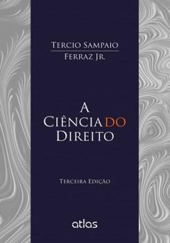 A ciência do direito - 3ª edição, livro de Tercio Sampaio Ferraz Jr.