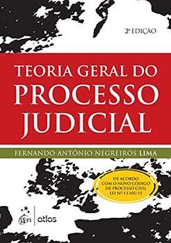Teoria geral do processo judicial - 2ª edição, livro de Fernando Antônio Negreiros Lima