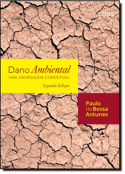 Dano Ambiental: Uma Abordagem Conceitual, livro de Paulo de Bessa Antunes