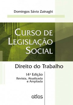 Curso de legislação social - Direito do trabalho - 14ª edição, livro de Domingos Sávio Zainaghi