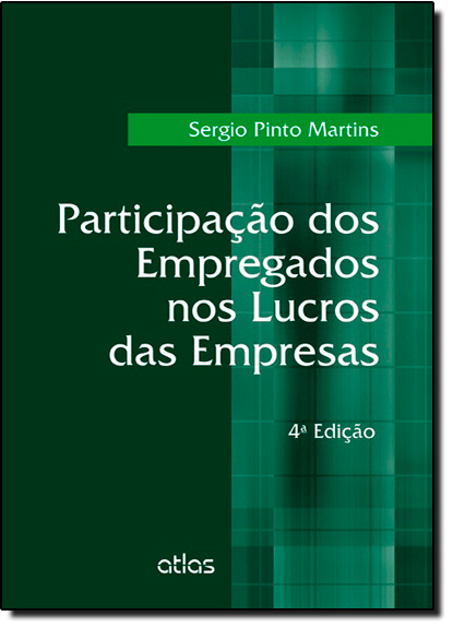 Participação dos Empregados nos Lucros das Empresas, livro de Sérgio Pinto Martins