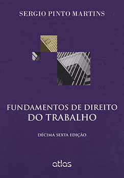 Fundamentos de direito do trabalho - 16ª edição, livro de Sergio Pinto Martins