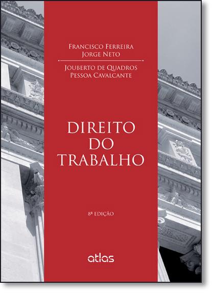 Direito do Trabalho, livro de Francisco Ferreira Jorge Neto