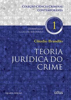 Teoria jurídica do crime - 4ª edição, livro de Cláudio Brandão