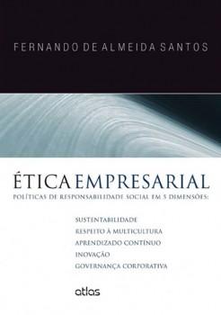 Ética empresarial - Políticas de responsabilidade social em 5 dimensões, livro de Fernando de Almeida Santos