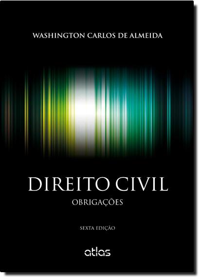 Direito Civil: Obrigações, livro de Washington Carlos de Almeida