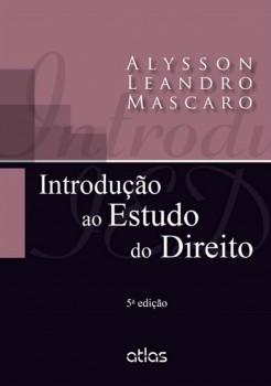 Introdução ao estudo do direito - 5ª edição, livro de Alysson Leandro Mascaro