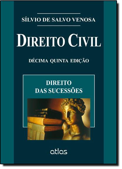 Direito Civil: Direito das Sucessões - Vol.7, livro de Sílvio de Salvo Venosa