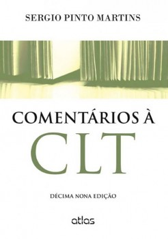 Comentários à CLT - 19ª edição, livro de Sergio Pinto Martins