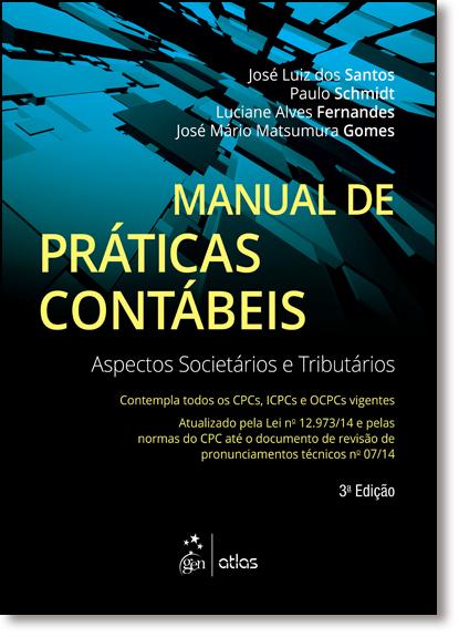 Manual de Práticas Contábeis: Aspectos Societários e Tributários, livro de José Luiz dos Santos