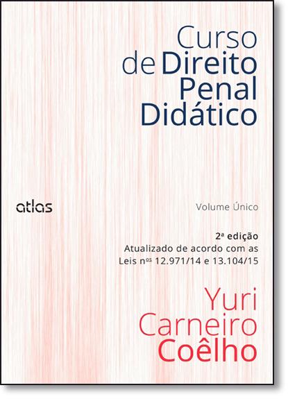 Curso de Direito Penal Didático - Volume Único, livro de Yuri Carneiro Coêlho