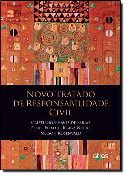 Novo Tratado de Responsabilidade Civil, livro de Cristiano Chaves de Farias