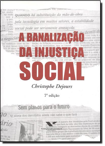 Banalização da Injustica Social, livro de Christophe Dejours