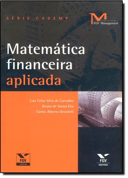 MATEMATICA FINANCEIRA APLICADA, livro de CARVALHO/ ELIA/ DECO