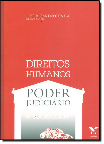 Direitos Humanos, Poder Judiciário e Sociedade, livro de José Ricardo Cunha