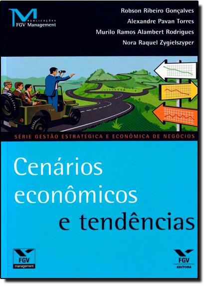Cenários Econômicos e Tendências - Coleção Série Gestão, livro de Gustavo Piqueira