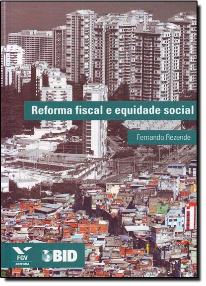 Reforma Fiscal e Equidade Social, livro de Fernando Rezende