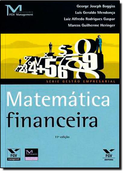 Matemática Financeira - Gestão Empresarial, livro de BOGGISS/GASPAR/HERIN