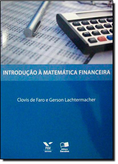 Introdução a Matemática Financeira, livro de Gerson Lachtermacher/Clovis de Faro