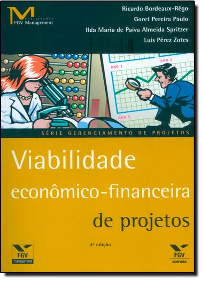 Viabilidade Econômico-financeira de Projetos, livro de Ricardo Bordeaux Rego