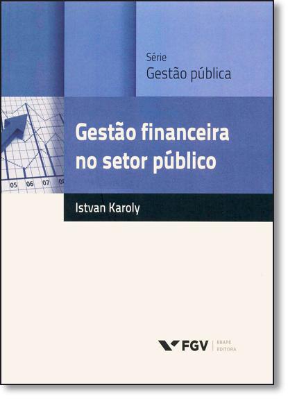 Gestão Financeira no Setor Público, livro de Istvan Karoly Kasznar