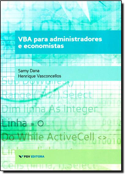 Vba Para Administradores e Economistas, livro de Henrique Vasconcellos