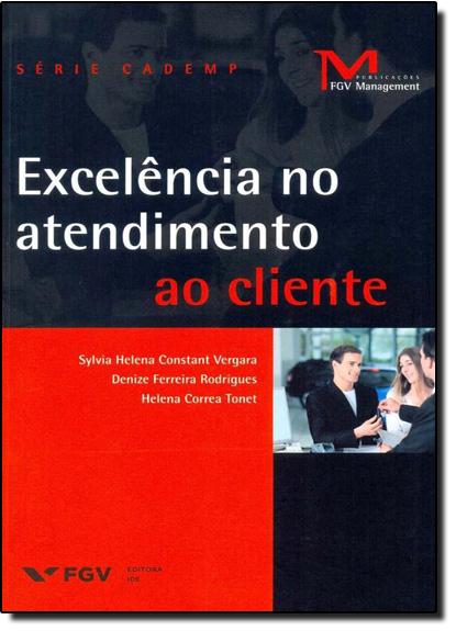 Excelência no Atendimento ao Cliente, livro de Sylvia Helena Constant Vergara