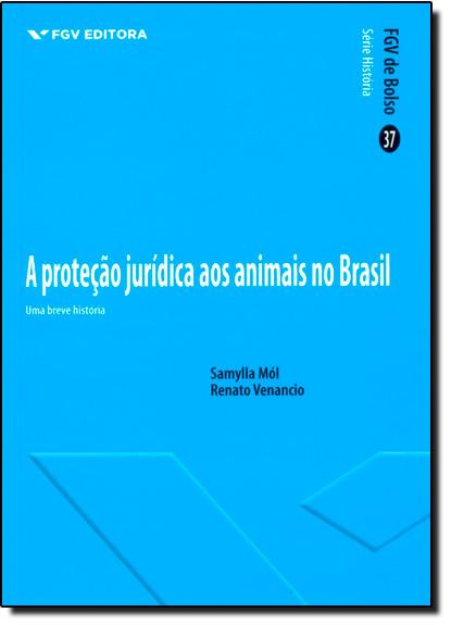 Proteção Jurídica dos Animais: Uma Breve História, livro de Renato Venâncio