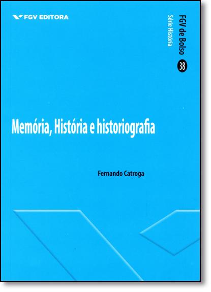 Memória, História e Historiografia, livro de Fernando Catroga