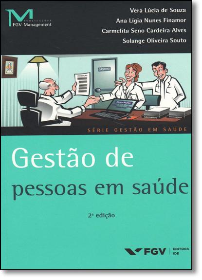 Gestão de Pessoas em Saúde - Série Gestão em Saúde, livro de Vera Lúcia de Souza
